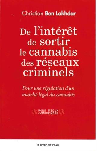 de-l-39-intrt-de-sortir-le-cannabis-des-rseaux-criminels-pour-une-rgulation-d-un-march-lgal-du-cannabis-en-france