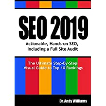 SEO 2019: Actionable, Hands-on SEO, Including a Full Site Audit (Webmaster Series Book 1) (English Edition)