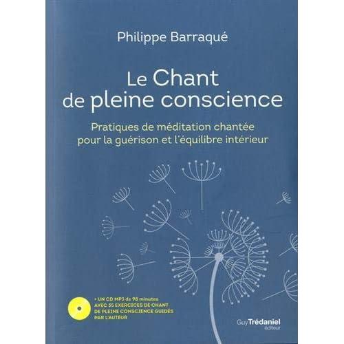Le Chant de pleine conscience : Pratiques de méditation chantée pour la guérison et l'équilibre intérieur (1CD audio MP3)