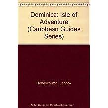 Dominica: Isle of Adventure (Caribbean Guides Series)