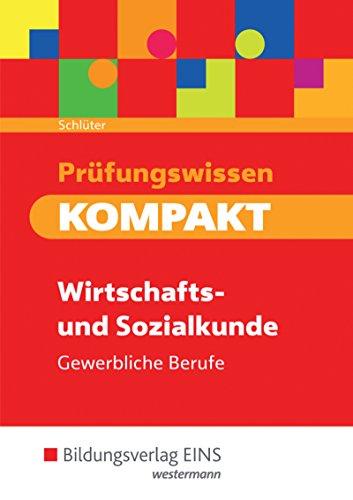 Prüfungswissen kompakt - Wirtschafts- und Sozialkunde für gewerbliche Berufe: Prüfungsvorbereitung: Schülerband