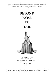 Beyond Nose to Tail: A Kind of British Cooking: Part II