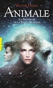 """Afficher """"Animale n° 2<br /> La Prophétie de la Reine des neiges"""""""