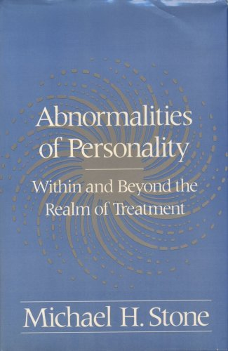 Abnormalities of Personality: Within and Beyond the Realm of Treatment (Norton History of Science) by Michael H Stone (1993-12-15)