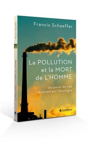 La pollution et la mort de l'homme. Un point de vue chrétien de l'écologie