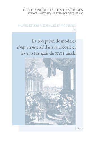 La réception de modèles cinquecenteschi dans la théorie et les arts français du XVIIe siècle par Sabine Frommel