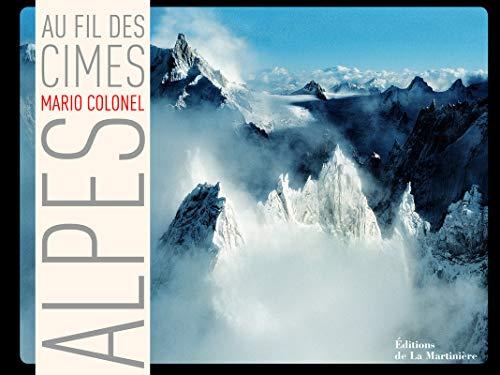 Alpes au fil des cimes par Mario Colonel