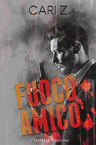 Fuoco amico (Italian Edition)