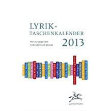 Lyrik-Taschenkalender 2013: Taschenkalender mit Gedichten und Kommentierungen