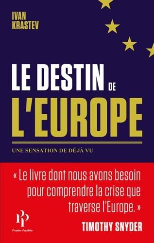 Le destin de l'Europe par Ivan Krastev