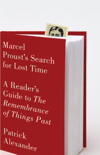 Marcel Proust's Search for Lost Time: A Reader's Guide to The Remembrance of Things Past (English Edition)