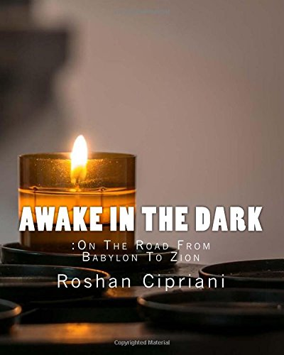 Awake In The Dark:On The Road From Babylon To Zion por Roshan Cipriani