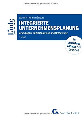 Integrierte Unternehmensplanung: Grundlagen, Funktionsweise und Umsetzung (Linde Lehrbuch)