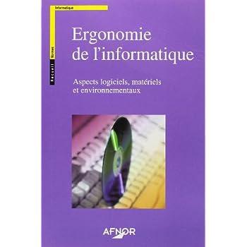 Ergonomie de l'informatique : Aspects logiciels, matériels et environnementaux (1Cédérom)