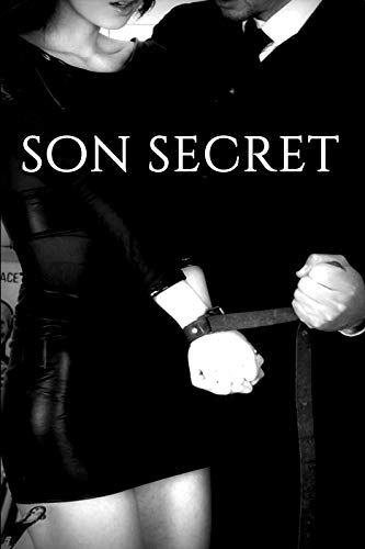 Son Secret: [Adulte. BDSM. Interdit Au Moins de 18 Ans] par