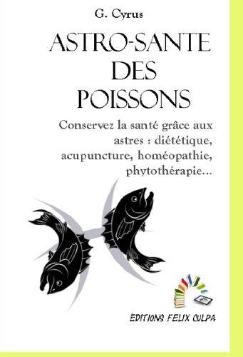 astro-sante-poissons-conservez-la-sante-grace-aux-astres-dietetique-acupuncture-homeopathie-phytothe