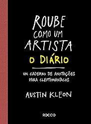 Roube Como Um Artista. O Diário (Em Portuguese do Brasil)