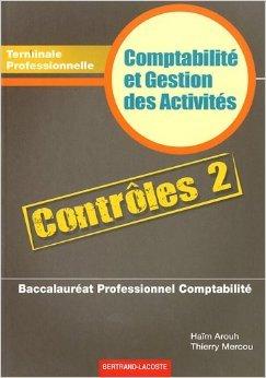 Pochette contrôles 2 compta gestion activités Term prof Bac Pro compta de Haïm Arouh,Thierry Mercou ( 12 avril 2011 )
