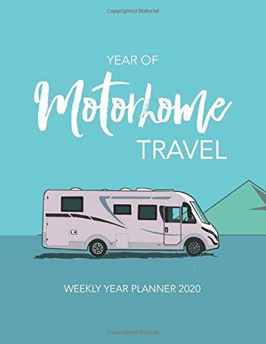 YEAR OF Motorhome TRAVEL: WEEKLY YEAR PLANNER 2020 1