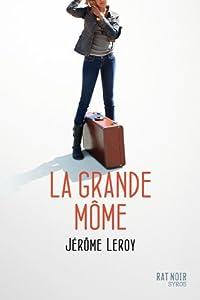 vignette de 'La grande môme (Jérôme Leroy)'