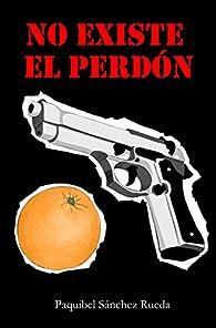 No existe el perdón par  Paquibel Sánchez Rueda