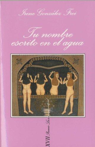 Tu nombre escrito en el agua (.) por Irene González Frei