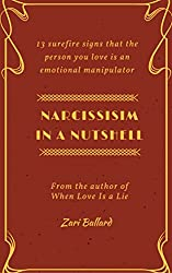 Narcissism In a Nutshell: 13 Surefire Signs That The Person You Love Is an Emotional Manipulator (English Edition)
