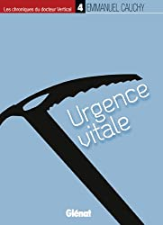 Les chroniques du docteur Vertical - Tome 4 : Urgence vitale