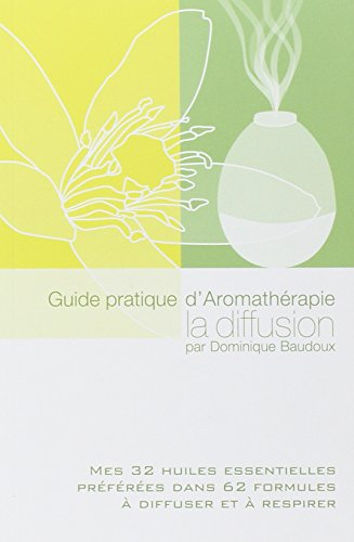 Guide pratique d'Aromathrapie - La diffusion