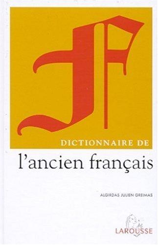 Dictionnaire de l'ancien français by A. J. (Algirdas Julien) Greimas (2001-01-29)