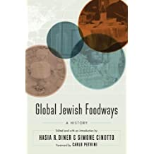 Global Jewish Foodways: A History (At Table) (English Edition)