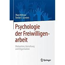 Psychologie der Freiwilligenarbeit: Motivation, Gestaltung und Organisation