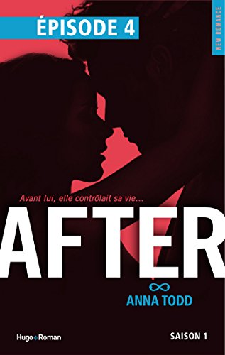 After Saison 1 Episode 4 par Anna Todd