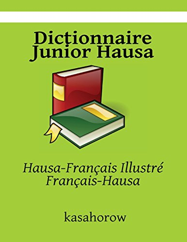 Dictionnaire Junior Hausa: Hausa-Français Illustré, Français-Hausa par kasahorow