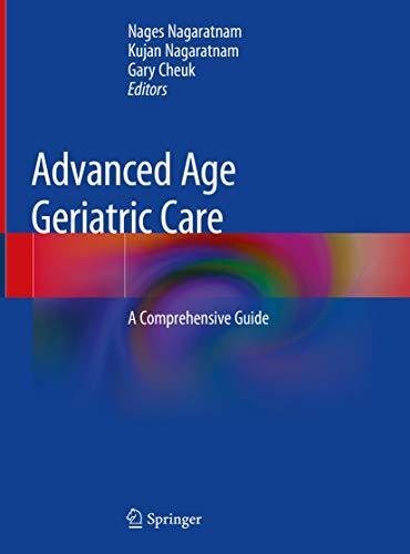 Advanced Age Geriatric Care: A Comprehensive Guide (English Edition)