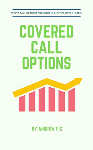 Covered Calls Option Trading Strategy: Write Call Options For Double Digit Passive Income (English Edition)