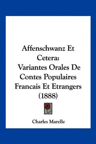 Affenschwanz Et Cetera: Variantes Orales de Contes Populaires Francais Et Etrangers (Affenschwanz)