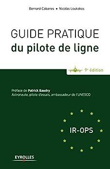 Guide pratique du pilote de ligne: Préface de Patrick Baudry par [Loukakos, Nicolas, Cabanes, Bernard]