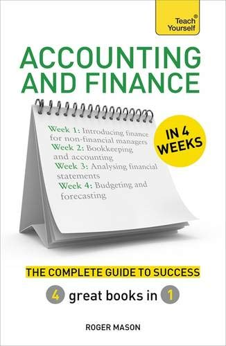 Accounting & Finance in 4 Weeks: The Complete Guide to Success: Teach Yourself (Teach Yourself in a Week) por Roger Mason