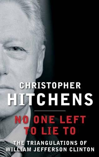 No One Left To Lie To by Christopher Hitchens