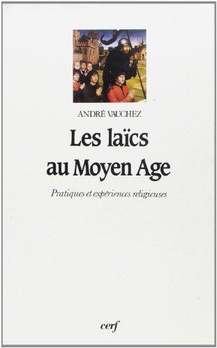 Les Laïcs au Moyen âge : Pratiques et expériences religieuses