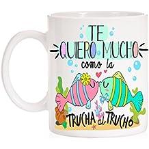 Taza Te Quiero Mucho como la Trucha al Trucho
