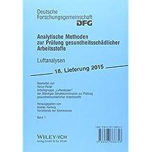 Analytische Methoden zur Prüfung gesundheitsschädlicher Arbeitsstoffe: Band 1: Luftanalysen, 18. Lieferung (DFG-Publikationen)