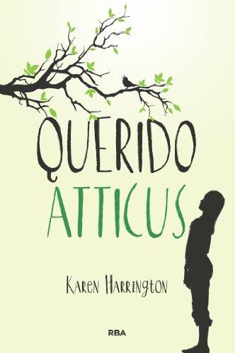 Querido Atticus (FICCIÓN YA) por Karen Harrington