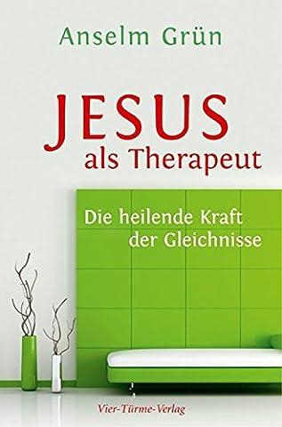Jesus als Therapeut: Die heilende Kraft der Gleichnisse