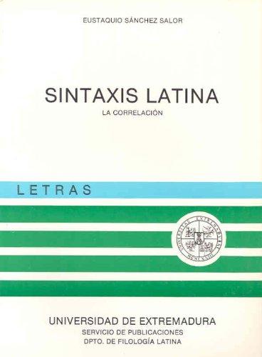Sintaxis latina. La correlación por Eustaquio Sánchez Salor