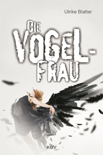 Die Vogelfrau: Kriminalroman (Kommissar Bloch 1)