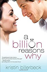 A Billion Reasons Why by Kristin Billerbeck (2012-02-03)