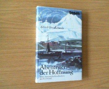 Abenteuer der Hoffnung. Zwei historische Erzählungen aus Grönland