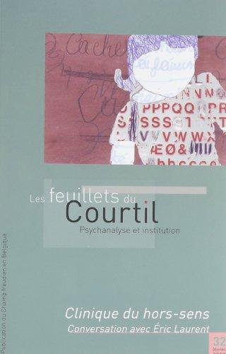 Les Feuillets du Courtil n°32. Clinique du hors sens. Conversation avec Eric Laurent